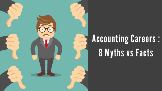 Accounting Careers : 8 Myths VS Facts