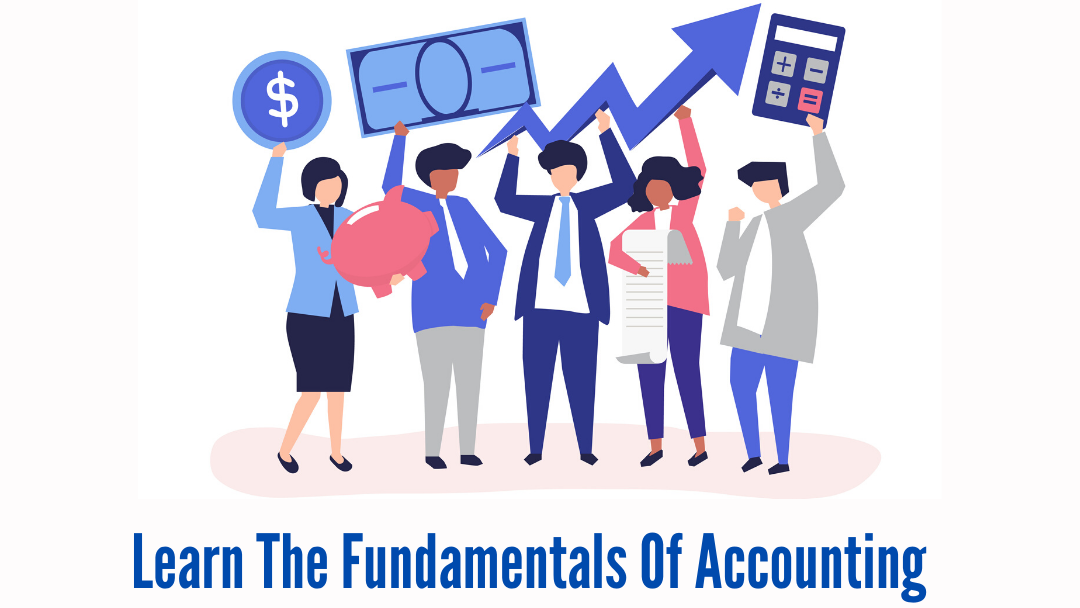 Learn The Fundamentals of Accounting