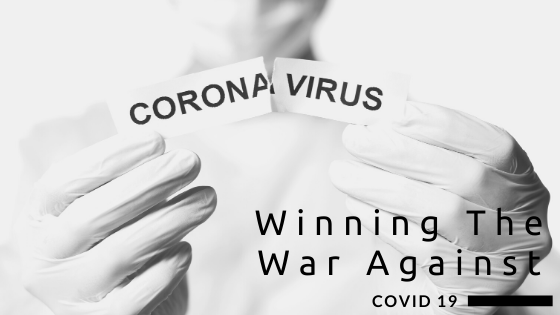 Winning The War Against COVID 19