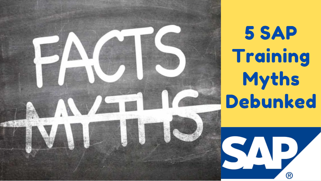 5 SAP Training Myths Debunked