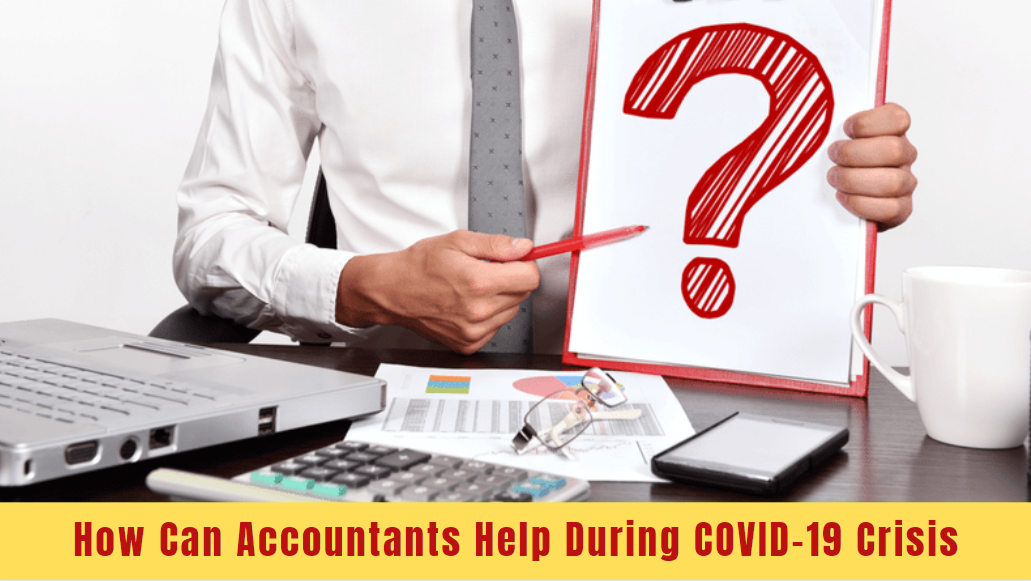 How Can Accountants Help During COVID19 Crisis