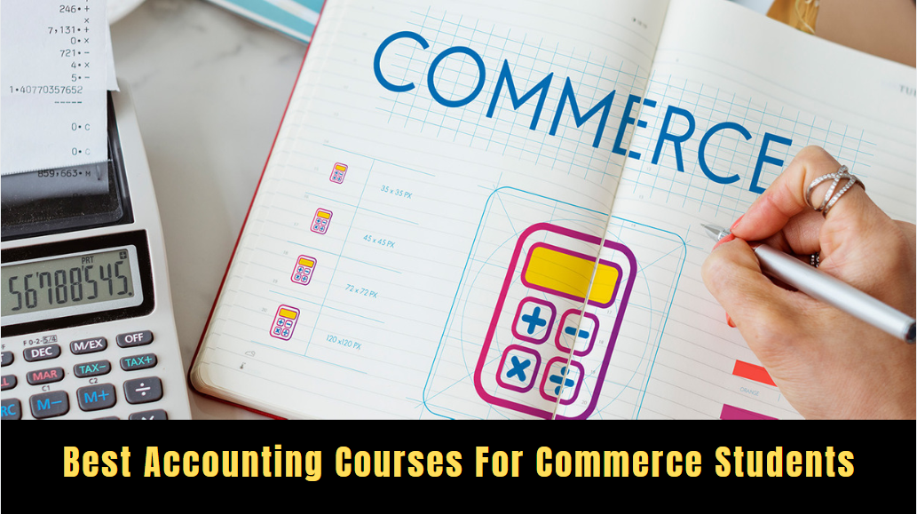 Best Accounting Courses For Commerce Students