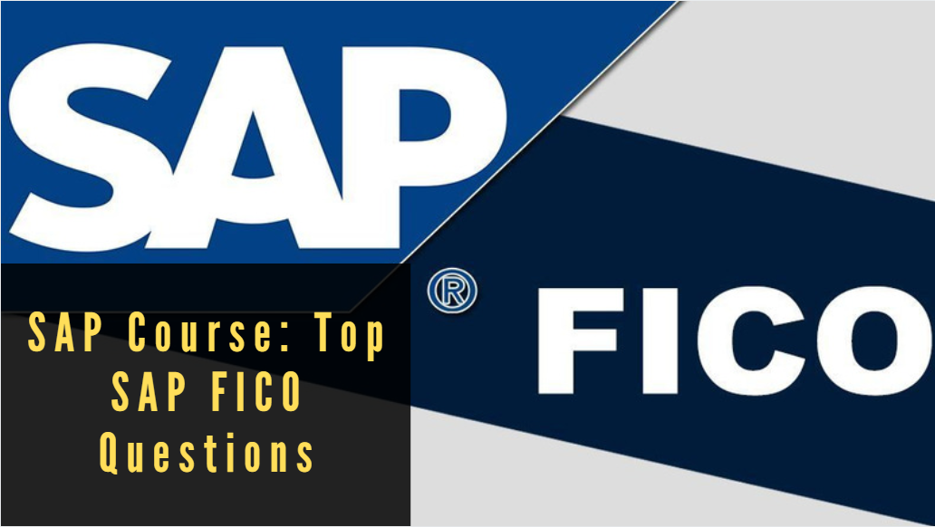 SAP Course: Top SAP FICO Questions