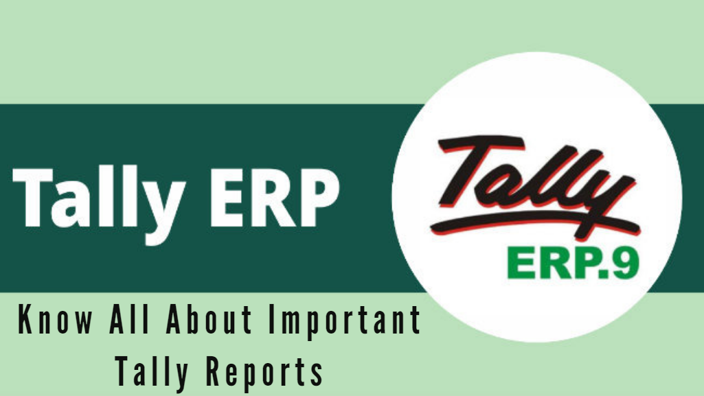 Know All About Important Tally Reports
