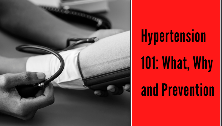 Hypertension 101: What, Why and Prevention