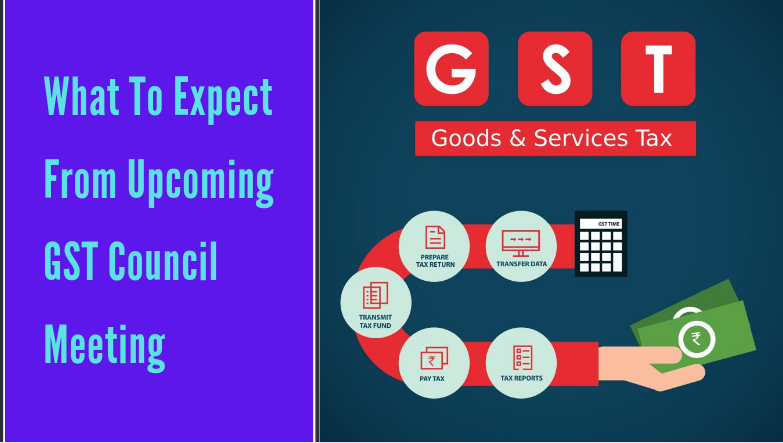 What To Expect From Upcoming GST Council Meeting
