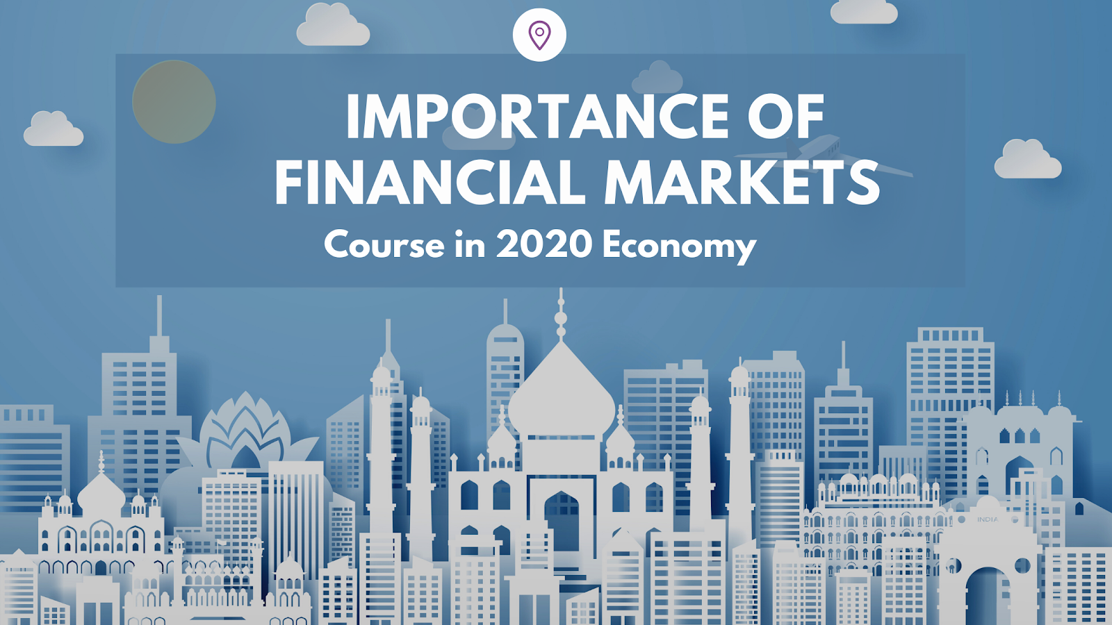 Importance Of Financial Markets Course In 2020 Indian Economy