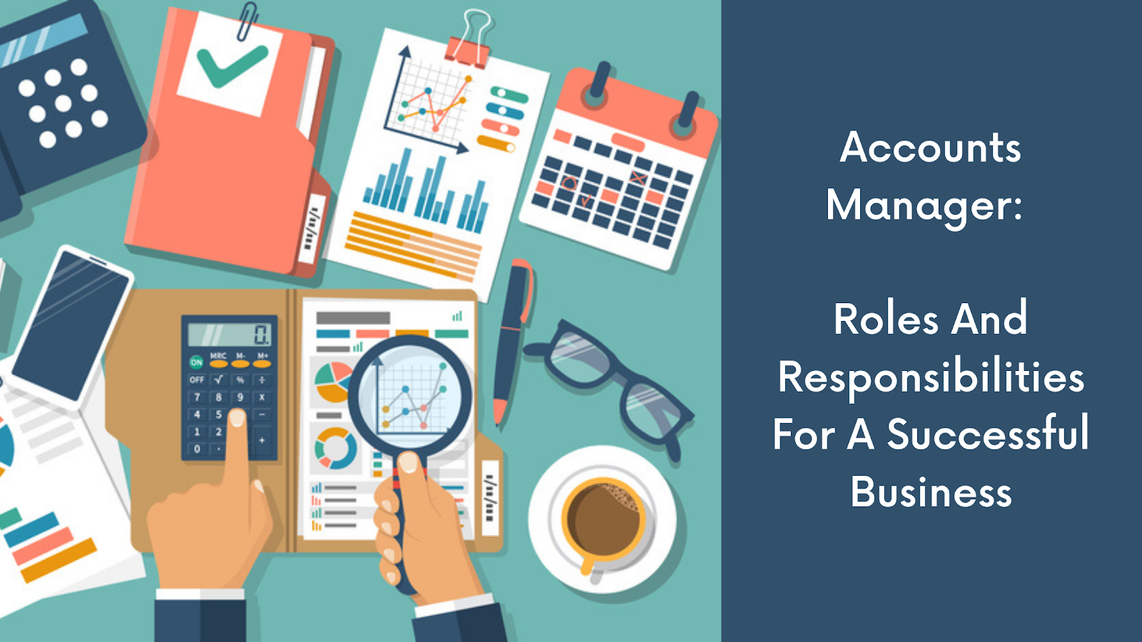 Accounts Manager: Roles And Responsibilities For A Successful Business