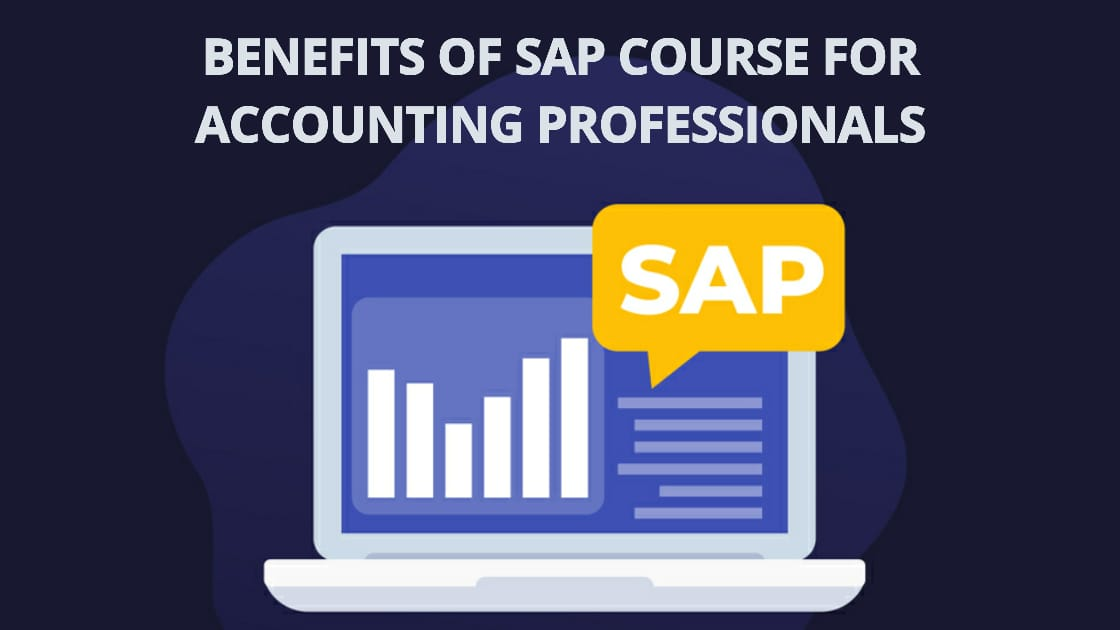 Benefits of SAP Course For Accounting Professionals