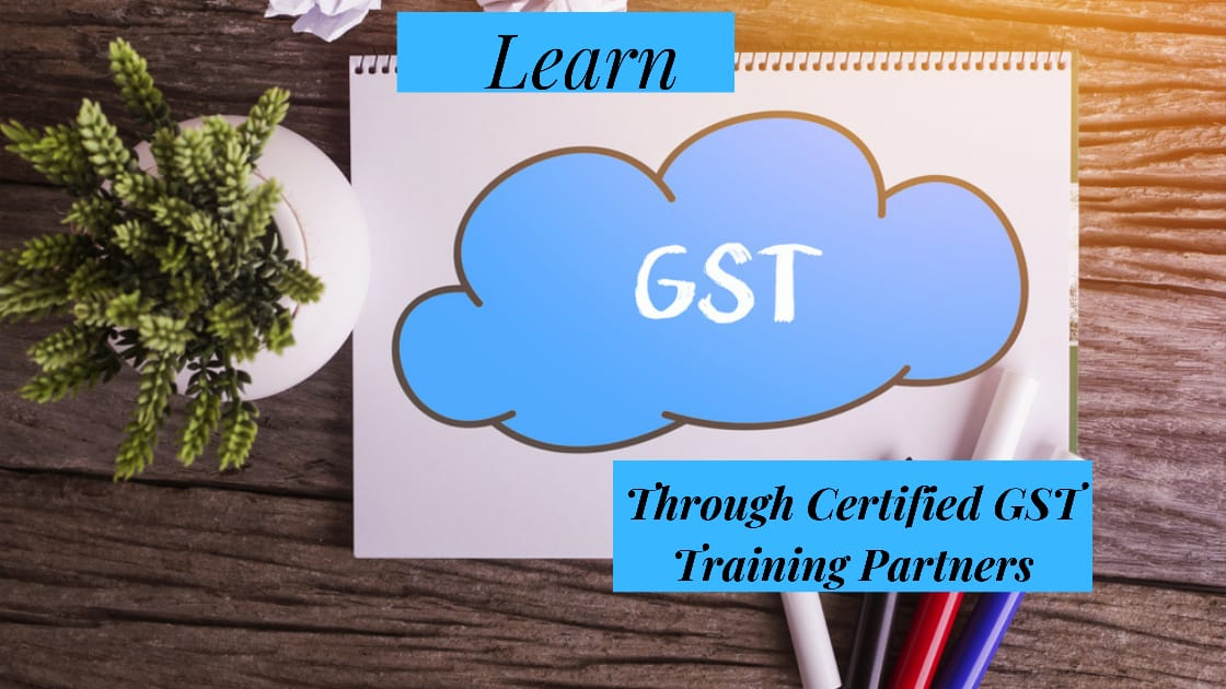 Learn GST Through Certified GST Training Partners