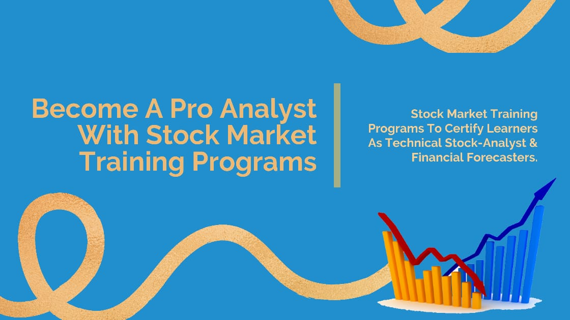 Become A Pro Analyst With Stock Market Training Programs